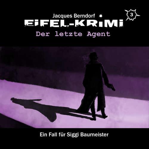 Hoerbuch Jacques Berndorf, Eifel-Krimi, Folge 3: Der letzte Agent - Jacques Berndorf - Matti Klemm