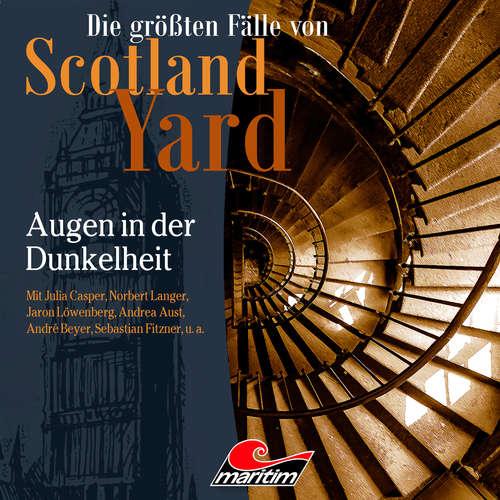 Hoerbuch Die größten Fälle von Scotland Yard, Folge 45: Augen in der Dunkelheit - Markus Duschek - Julia Casper