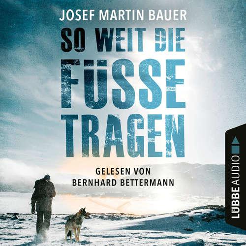 Hoerbuch So weit die Füße tragen - Josef Martin Bauer - Bernhard Bettermann