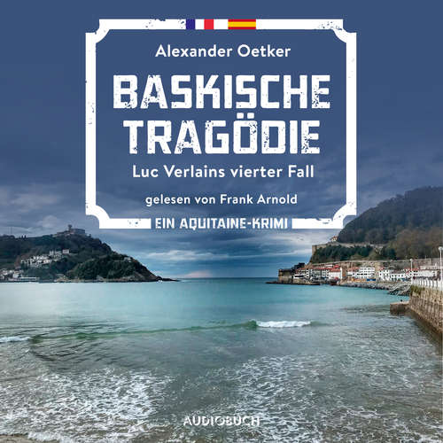 Hoerbuch Baskische Tragödie - Luc Verlains, Band 4 - Alexander Oetker - Frank Arnold