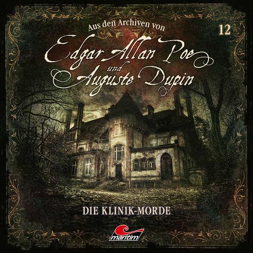 Hoerbuch Edgar Allan Poe & Auguste Dupin, Aus den Archiven, Folge 12: Die Klinik-Morde - Edgar Allan Poe - Douglas Welbat