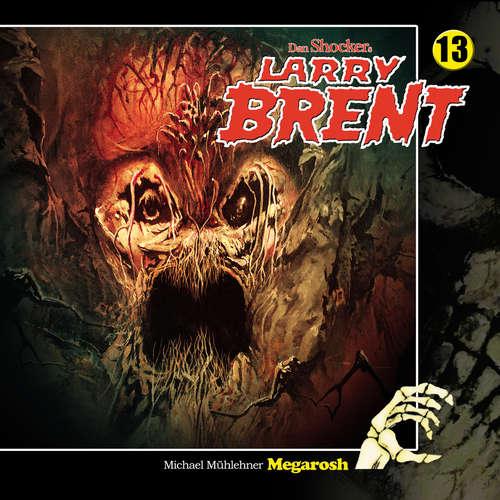 Hoerbuch Larry Brent, Folge 13: Megarosh - Michael Mühlehner - Brigitte Carlsen