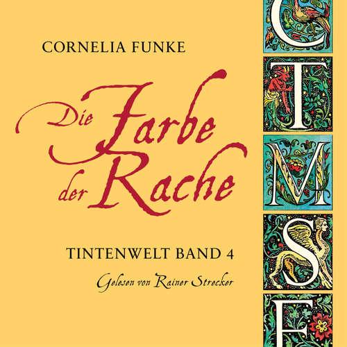 Hoerbuch Die Farbe der Rache - Tintenwelt, Band 4 - Cornelia Funke - Rainer Strecker