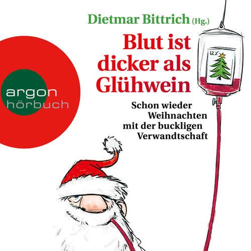 Hoerbuch Blut ist dicker als Glühwein - Schon wieder Weihnachten mit der buckligen Verwandtschaft, Band 6 - Dietmar Bittrich - Simon Jäger