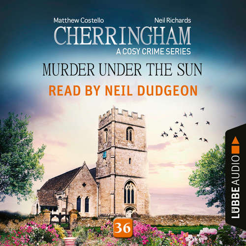 Audiobook Murder under the Sun - Cherringham - A Cosy Crime Series, Episode 36 - Matthew Costello - Neil Dudgeon