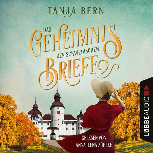 Hoerbuch Das Geheimnis der schwedischen Briefe - Tanja Bern - Anna-Lena Zühlke