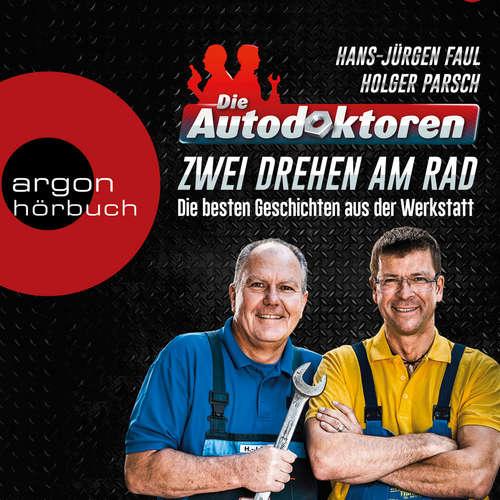Hoerbuch Die Autodoktoren - Zwei drehen am Rad: Die besten Geschichten aus der Werkstatt - Hans-Jürgen Faul - Thomas Nicolai
