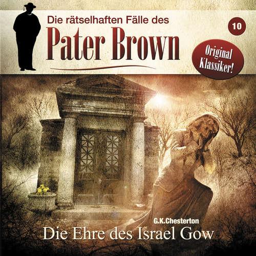 Hoerbuch Die rätselhaften Fälle des Pater Brown, Folge 10: Die Ehre des Israel Gow - Gilbert Keith Chesterton - Brigitte Carlsen
