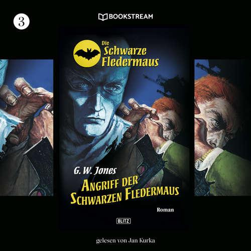 Hoerbuch Angriff der schwarzen Fledermaus - Die Schwarze Fledermaus, Folge 3 - G. W. Jones - Jan Kurka