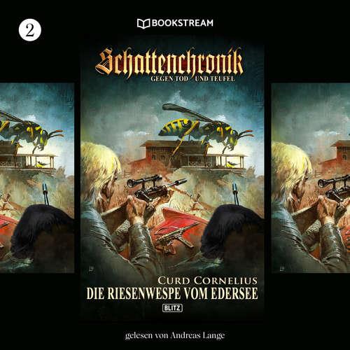 Hoerbuch Die Riesenwespe vom Edersee - Schattenchronik, Folge 2 - Curd Cornelius - Andreas Lange