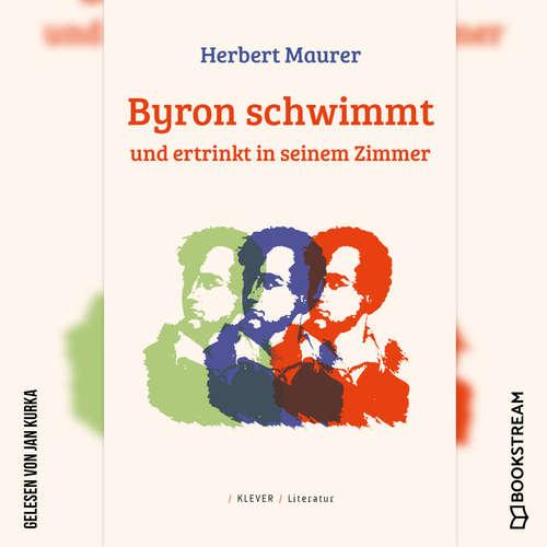 Hoerbuch Byron schwimmt und ertrinkt in seinem Zimmer - Herbert Maurer - Jan Kurka