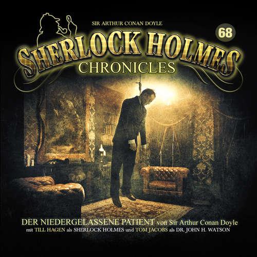 Hoerbuch Sherlock Holmes Chronicles, Folge 68: Der niedergelassene Patient - Sir Arthur Conan Doyle - Till Hagen