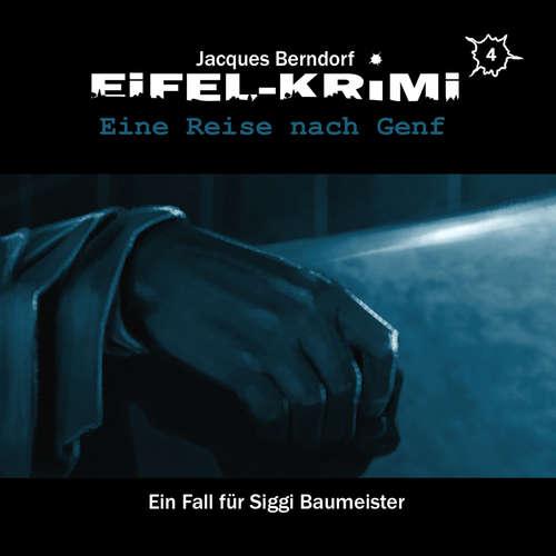 Hoerbuch Jacques Berndorf, Eifel-Krimi, Folge 4: Eine Reise nach Genf - Jacques Berndorf - Matti Klemm