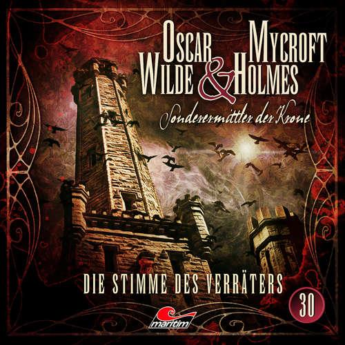 Hoerbuch Oscar Wilde & Mycroft Holmes, Sonderermittler der Krone, Folge 30: Die Stimme des Verräters - Jonas Maas - Sascha Rotermund