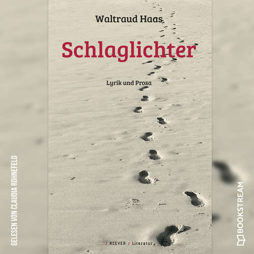 Hoerbuch Schlaglichter - Lyrik und Prosa - Waltraud Haas - Claudia Rohnefeld
