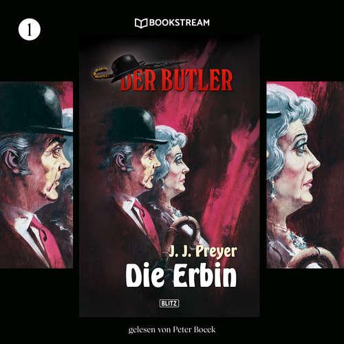 Hoerbuch Die Erbin - Der Butler, Folge 1 - J. J. Preyer - Peter Bocek