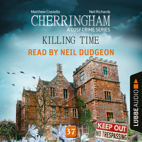 Audiobook Killing Time - Cherringham - A Cosy Crime Series, Episode 37 - Matthew Costello - Neil Dudgeon
