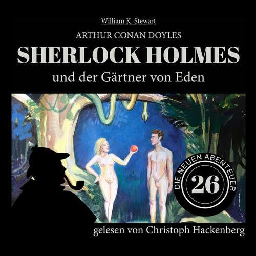 Hoerbuch Sherlock Holmes und der Gärtner von Eden - Die neuen Abenteuer, Folge 26 - Arthur Conan Doyle - Christoph Hackenberg