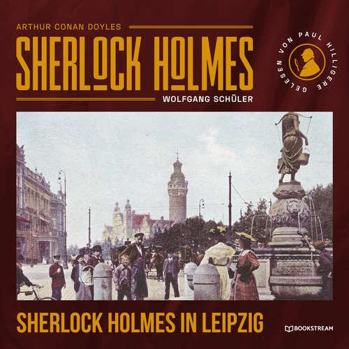 Hoerbuch Sherlock Holmes in Leipzig - Arthur Conan Doyle - Paul Hilliger