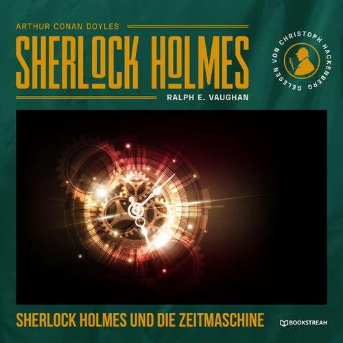 Hoerbuch Sherlock Holmes und die Zeitmaschine - Arthur Conan Doyle - Christoph Hackenberg
