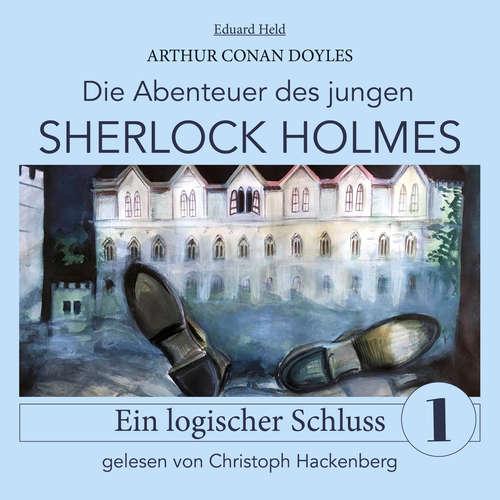 Hoerbuch Sherlock Holmes: Ein logischer Schluss - Die Abenteuer des jungen Sherlock Holmes, Folge 1 - Arthur Conan Doyle - Christoph Hackenberg