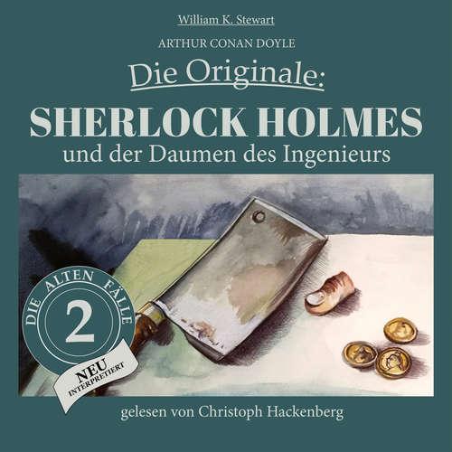 Hoerbuch Sherlock Holmes und der Daumen des Ingenieurs - Die Originale: Die alten Fälle neu, Folge 2 - Arthur Conan Doyle - Christoph Hackenberg