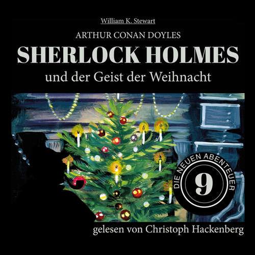Hoerbuch Sherlock Holmes und der Geist der Weihnacht - Die neuen Abenteuer, Folge 9 - Arthur Conan Doyle - Christoph Hackenberg
