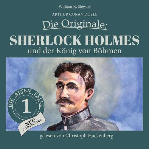 Hoerbuch Sherlock Holmes und der König von Böhmen - Die Originale: Die alten Fälle neu, Folge 1 - Arthur Conan Doyle - Christoph Hackenberg