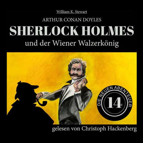 Hoerbuch Sherlock Holmes und der Wiener Walzerkönig - Die neuen Abenteuer, Folge 14 - Arthur Conan Doyle - Christoph Hackenberg
