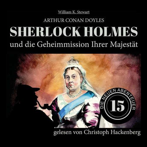 Hoerbuch Sherlock Holmes und die Geheimmission Ihrer Majestät - Die neuen Abenteuer, Folge 15 - Arthur Conan Doyle - Christoph Hackenberg