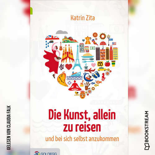 Hoerbuch Die Kunst, alleine zu reisen - Und bei sich selbst anzukommen - Katrin Zita - Claudia Falk