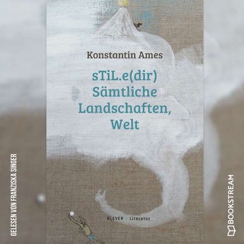 Hoerbuch sTiL.e(dir) Sämtliche Landschafen, Welt (Ungekürzt) - Konstantin Ames - Franziska Singer