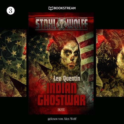 Audiobook Indian Ghostwar - Stahlwölfe, Folge 3 - Lee Quentin - Alex Wolf