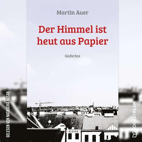 Hoerbuch Der Himmel ist heut aus Papier - Gedichte - Martin Auer - Natascha Husar