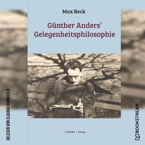 Hoerbuch Günther Anders' Gelegenheitsphilosophie - Max Beck - Claudia Rohnefeld