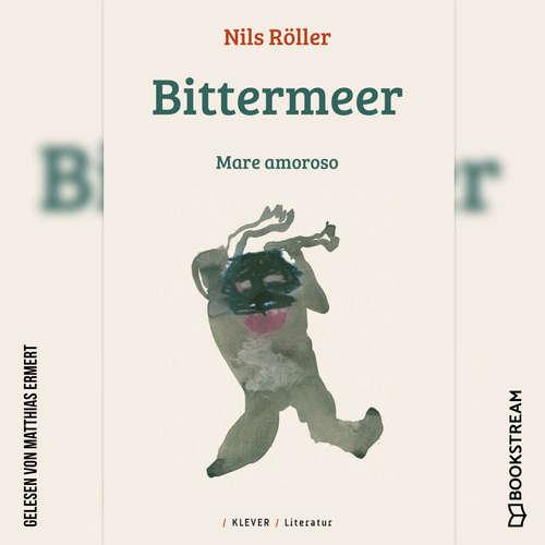 Hoerbuch Bittermeer - Mare amoroso - Nils Röller - Matthias Ermert