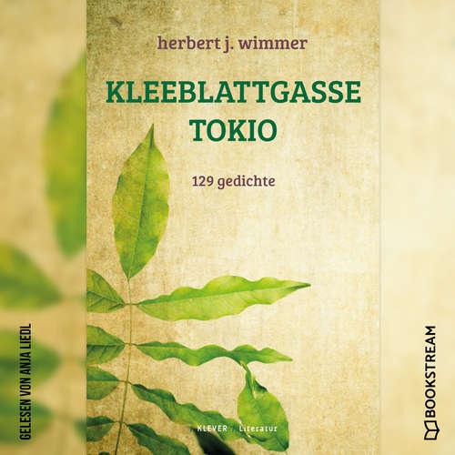 Hoerbuch Kleeblattgasse Tokio - 129 Gedichte - Herbert J. Wimmer - Anja Liedl