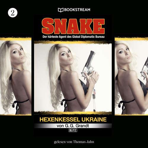 Hoerbuch Hexenkessel Ukraine - Snake, Folge 2 - G. G. Grandt - Thomas Jahn