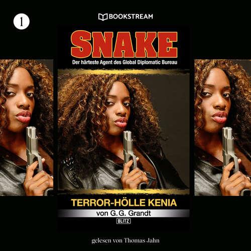 Hoerbuch Terror-Hölle Kenia - Snake, Folge 1 - G. G. Grandt - Thomas Jahn