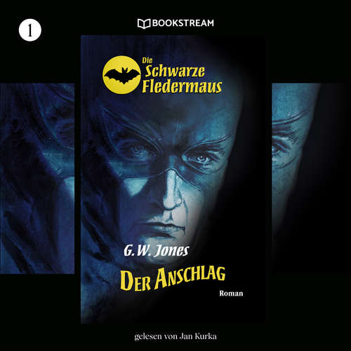 Hoerbuch Der Anschlag - Die Schwarze Fledermaus, Folge 1 - G. W. Jones - Jan Kurka