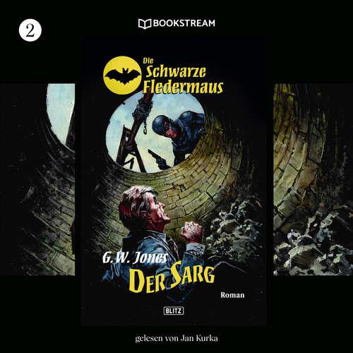 Hoerbuch Der Sarg - Die Schwarze Fledermaus, Folge 2 - G. W. Jones - Jan Kurka