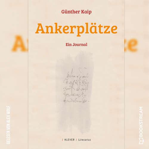 Hoerbuch Ankerplätze - Ein Journal - Günther Kaip - Alex Wolf