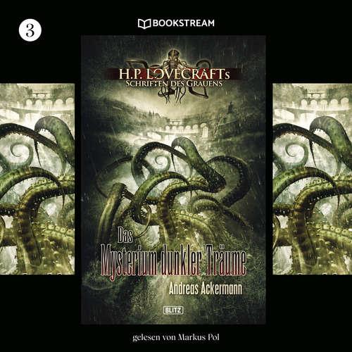 Hoerbuch Das Mysterium dunkler Träume - H. P. Lovecrafts Schriften des Grauens, Folge 3 - H. P. Lovecraft - Markus Pol