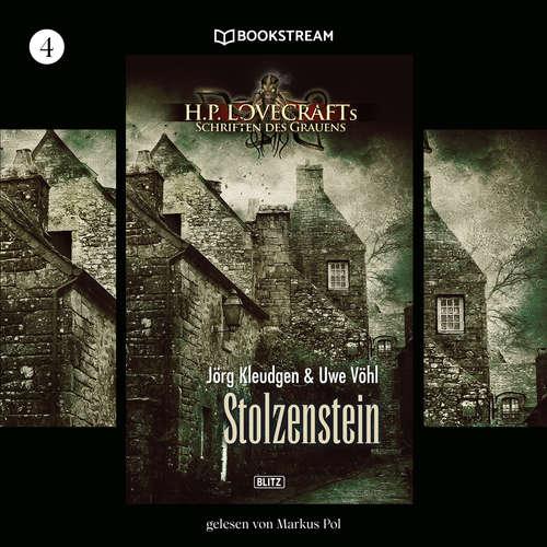 Hoerbuch Stolzenstein - H. P. Lovecrafts Schriften des Grauens, Folge 4 - H. P. Lovecraft - Markus Pol