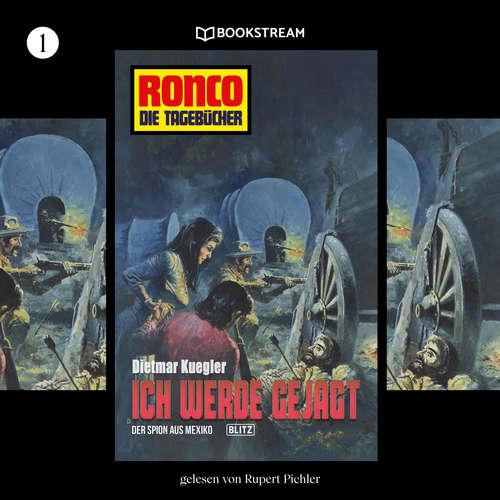 Hoerbuch Ich werde gejagt / Der Spion aus Mexiko - Ronco - Die Tagebücher, Folge 1 - Dietmar Kuegler - Rupert Pichler