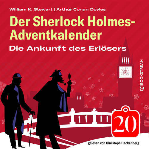 Hoerbuch Die Ankunft des Erlösers - Der Sherlock Holmes-Adventkalender, Folge 20 - Arthur Conan Doyle - Christoph Hackenberg