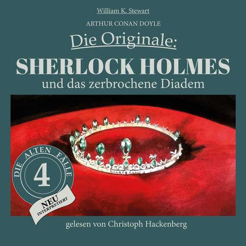 Hoerbuch Sherlock Holmes und das zerbrochene Diadem - Die Originale: Die alten Fälle neu, Folge 4 - Arthur Conan Doyle - Christoph Hackenberg