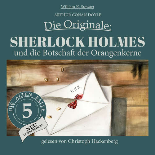 Hoerbuch Sherlock Holmes und die Botschaft der Orangenkerne - Die Originale: Die alten Fälle neu, Folge 5 - Arthur Conan Doyle - Christoph Hackenberg