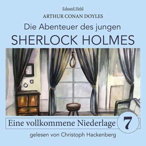 Hoerbuch Sherlock Holmes: Eine vollkommene Niederlage - Die Abenteuer des jungen Sherlock Holmes, Folge 7 - Arthur Conan Doyle - Christoph Hackenberg