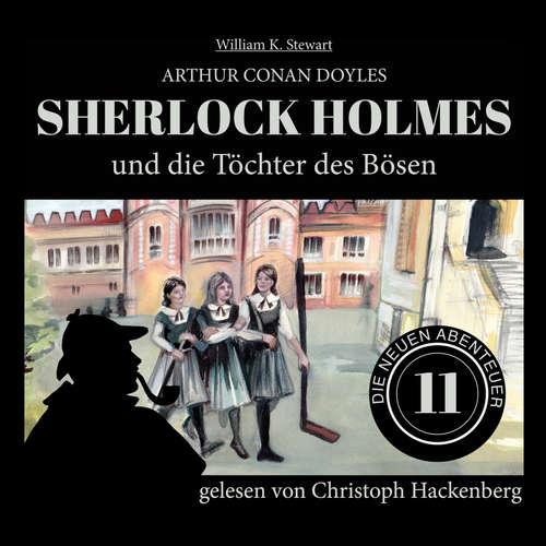 Hoerbuch Sherlock Holmes und die Töchter des Bösen - Die neuen Abenteuer, Folge 11 - Arthur Conan Doyle - Christoph Hackenberg